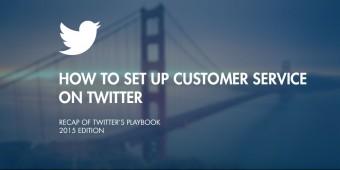 Recap of Twitter's Customer Service Playbook
