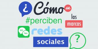 [Infografía] ¿Cómo se perciben las marcas en las redes sociales?