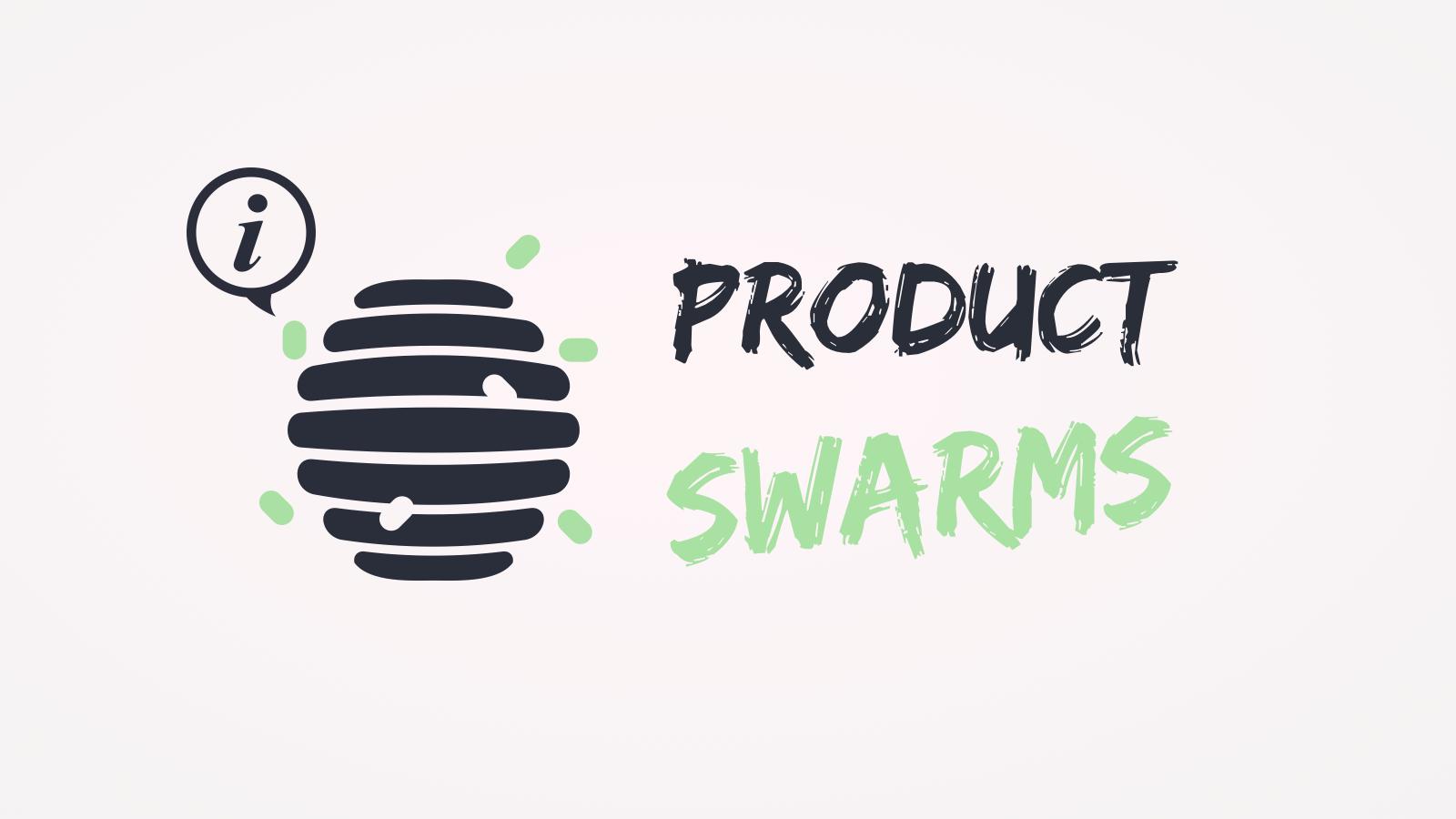 Les Product Swarms, ou l'équipe Produit à la quête de l'organisation parfaite