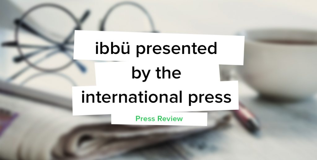[Press Review] ibbü in the English, Spanish, Italian and German press