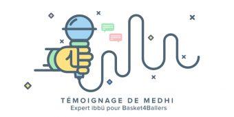 [Qui sont les Experts ibbü ?] Medhi, passionné et expert pour Basket4Ballers