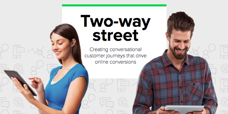 Market Report: Two-way street, creating conversational customer journeys that drive online conversions