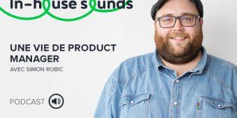 [Podcast] Une vie de Product Manager