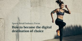 Sports Retail Industry Focus: How to become the digital destination of choice