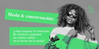 ¿Cómo mejorar la retención de clientes e impulsar las ventas online en el sector de la moda?