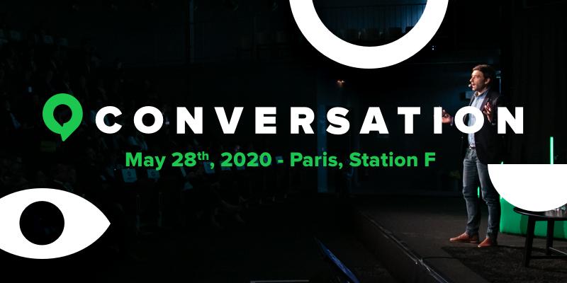 L'événement Conversation® vous donne rendez-vous le 28 mai 2020 à Station F